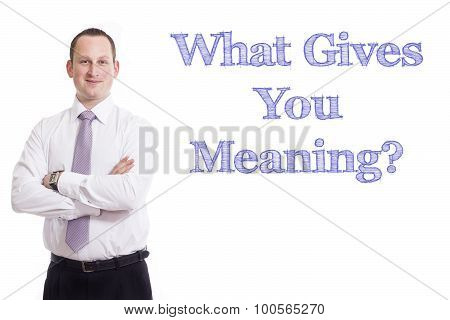 What Gives You Meaning?
