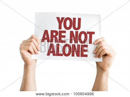 You Are Not Alone placard isolated on white