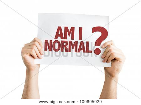 Am I Normal? placard isolated on white