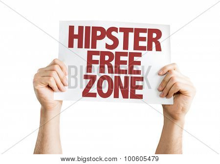 Hipster Free Zone placard isolated on white