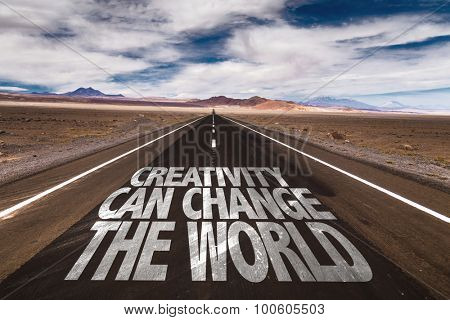 Creativity Can Change the World written on desert road