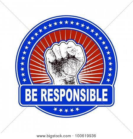 Be responsible. Vector illustration.