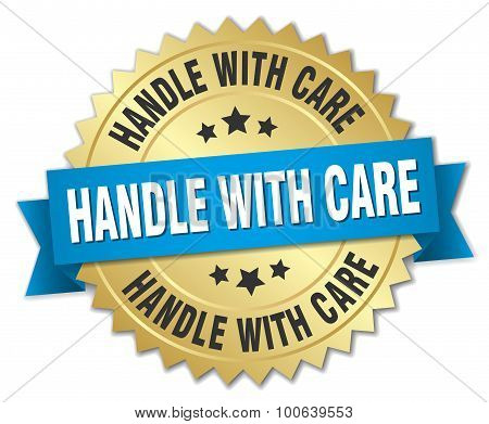 Handle With Care 3D Gold Badge With Blue Ribbon