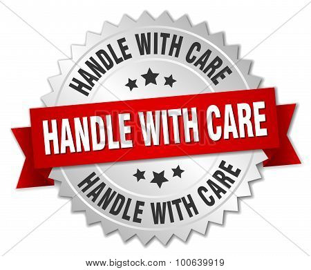 Handle With Care 3D Silver Badge With Red Ribbon