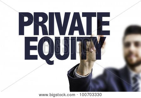 Business man pointing the text: Privaty Equity
