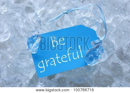 Label On Ice With Be Grateful