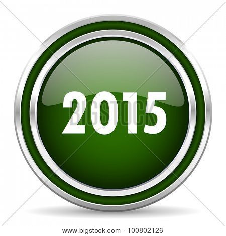 new year 2015 green glossy web icon modern design with double metallic silver border on white background with shadow for web and mobile app round internet original button for business usage
