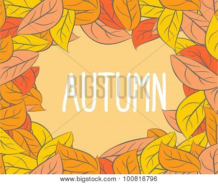 Autumn. Frame Wilted Leaves. Yellow And Orange Foliage Of Trees. Vector Background