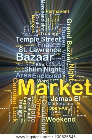 Background concept wordcloud illustration of market glowing light