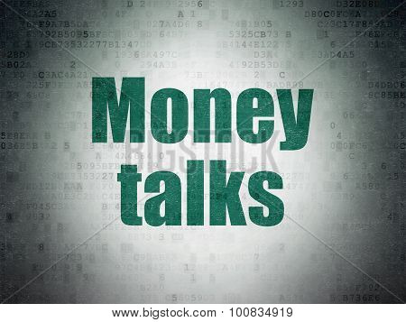 Finance concept: Money Talks on Digital Paper background