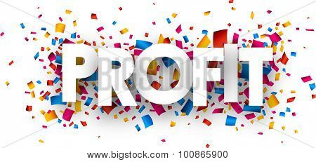Profit sign with colour confetti. Vector paper illustration.