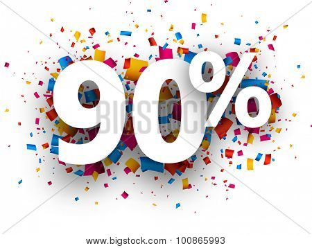 90% sale sign with colour confetti. Vector paper illustration.