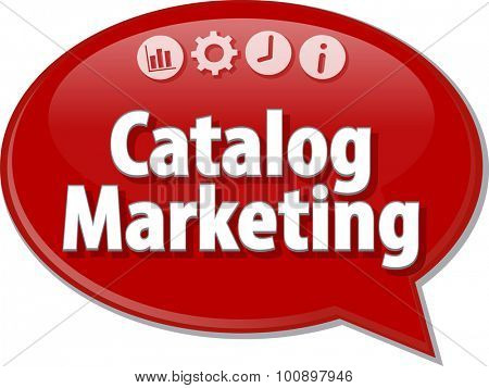 Speech bubble dialog illustration of business term saying Catalog Marketing
