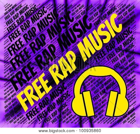 Free Rap Music Means No Cost And Complimentary