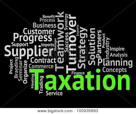 Taxation Word Indicates Duties Duty And Words