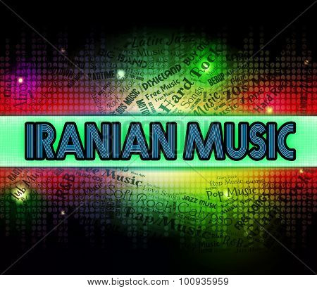 Iranian Music Represents Sound Track And Persia