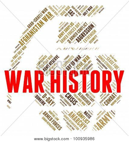 War History Shows The Past And Bloodshed