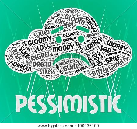 Pessimistic Word Shows Despairing Gloomy And Depressed