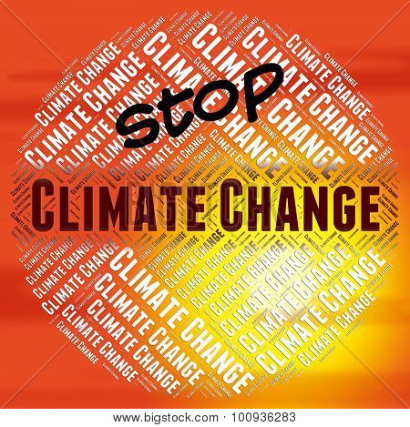 Stop Climate Change Indicates Meteorological Conditions And Chan