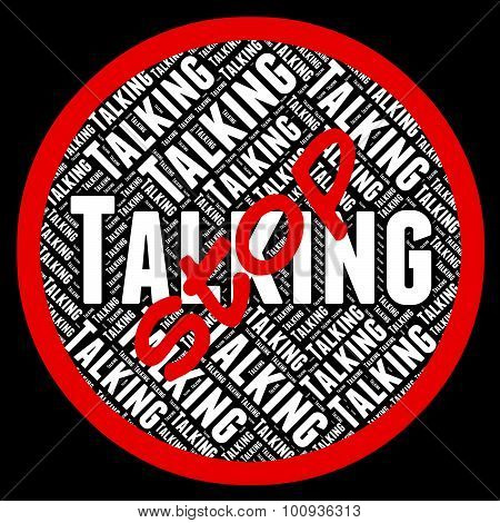 Stop Talking Indicates Warning Sign And Caution