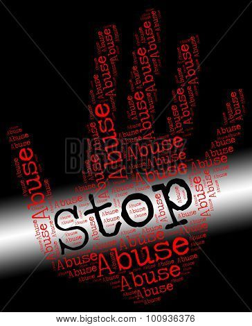 Stop Abuse Represents Treat Badly And Abuses