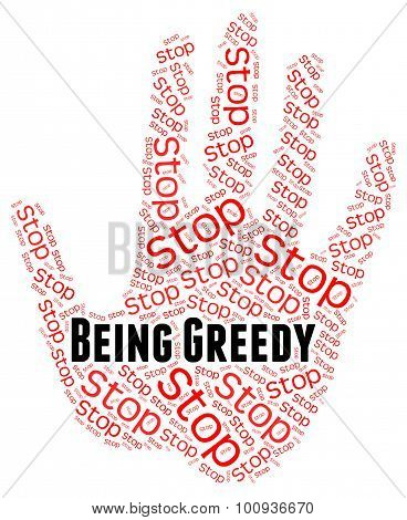 Stop Being Greedy Means Warning Sign And Control