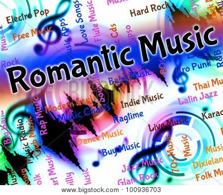 Romantic Music Indicates Tender Hearted And Acoustic