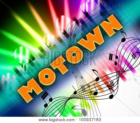 Motown Music Means Sound Tracks And Harmony