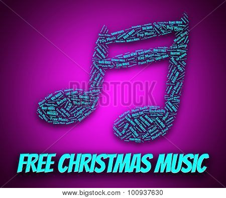 Free Christmas Music Represents No Cost And Noel