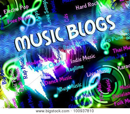 Music Blogs Represents Sound Track And Audio