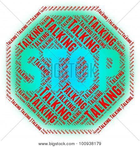 Stop Talking Means Warning Sign And Chat
