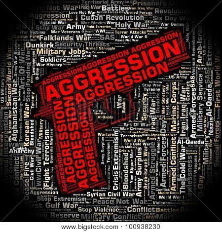 Aggression Word Represents Violence Wordcloud And Encroachment