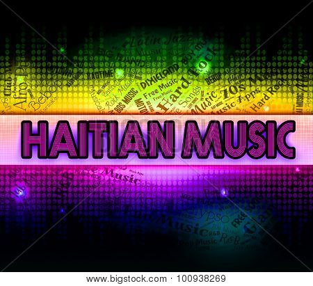 Haitian Music Means Sound Track And Audio