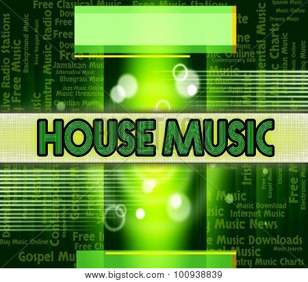 House Music Shows Sound Tracks And Harmony