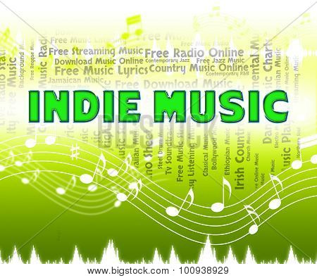 Indie Music Shows Sound Tracks And Acoustic