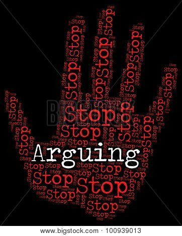Stop Arguing Indicates Be At Odds And Argue