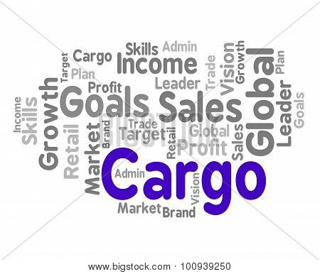 Cargo Word Means Payloads Consignments And Load