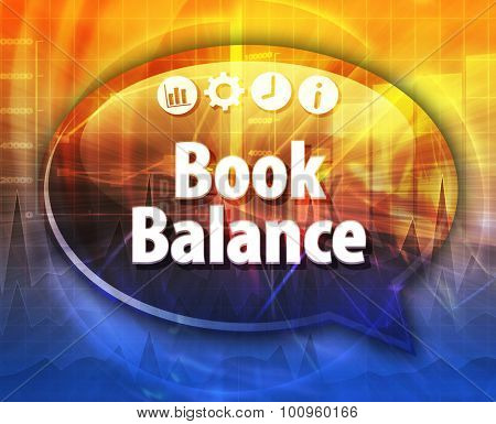 Speech bubble dialog illustration of business term saying Book Balance