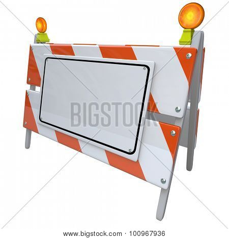 Construction or road barrier sign on an angle with white blank copy space for placing your words or announcement or message