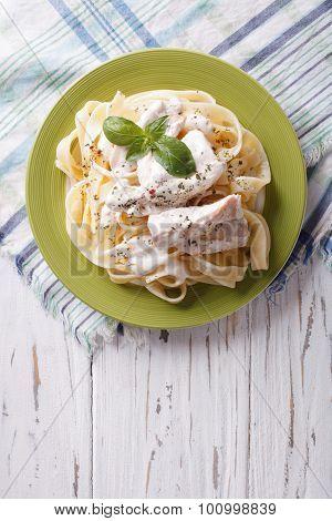 Alfredo Pasta In Cream Sauce With Chicken. Vertical Top View