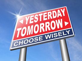 stock photo of past future  - yesterday tomorrow live in the past or in the bright future time and date road sign - JPG