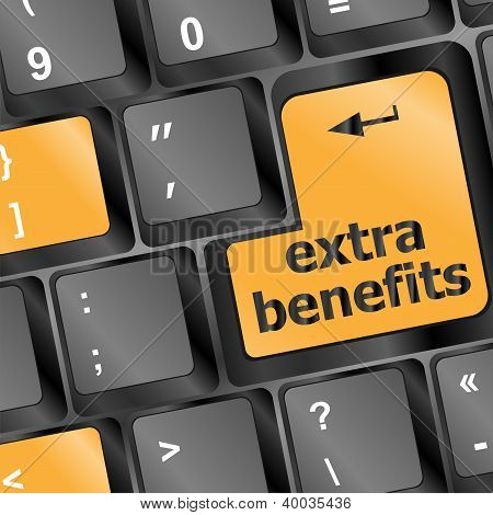 Extra Benefits Button On Keyboard - Business Concept