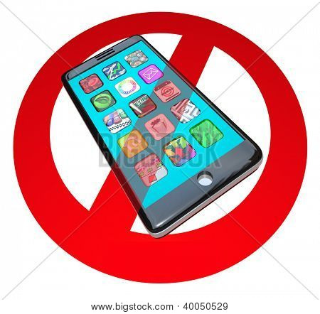 A red No or Stop sign over a smart phone showing apps to warn you not to use your telephone in a certain spot or during a special event