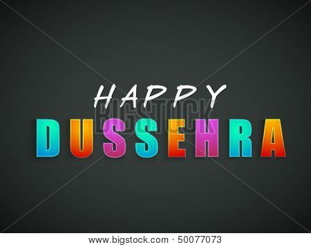Indian festival Happy Dussehra greeting card with colorful text on grey background.