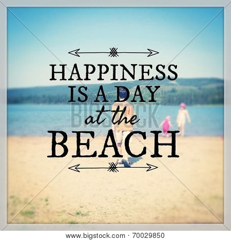 Inspirational Typographic Quote - Happiness is a day at the beach