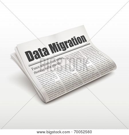 Data Migration Words On Newspaper