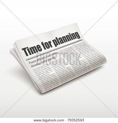 Time For Planning Words On Newspaper