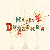 picture of dussehra  - Illustration of Dussehra text with many colour on a faded background with imprints of crackers - JPG