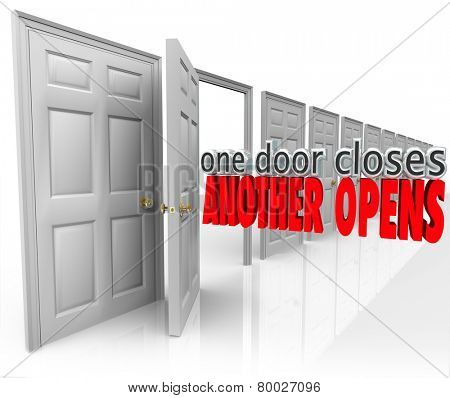 One Door Closes Another Opens words in 3d letters in a motivational or inspirational saying or quote to illustrate success opportunity arising from failure or defeat