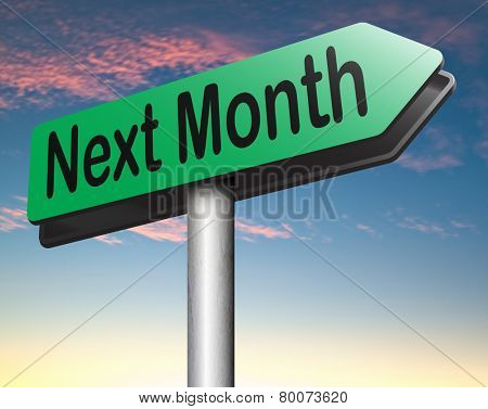 next month coming soon near future agenda time schedule calendar
